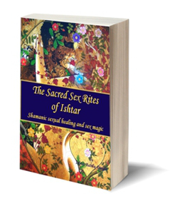 The Sacred Sex Rites of Ishtar